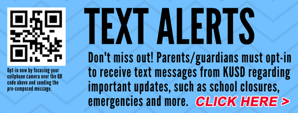 Text alerts: Don't miss out! Parents/guardians must opt-in to receive text messages from KUSD regarding important updates, such as school closures, emergencies and more.